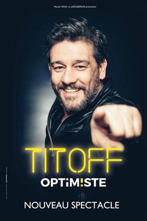 Plus d'infos sur l'évènement TITOFF NOUVEAU SPECTACLE OPTIMISTE