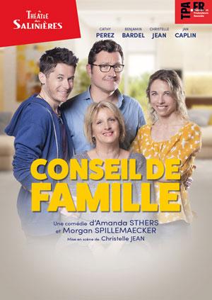 CONSEIL DE FAMILLE THEATRE DES SALINIERES pièce de théâtre contemporain