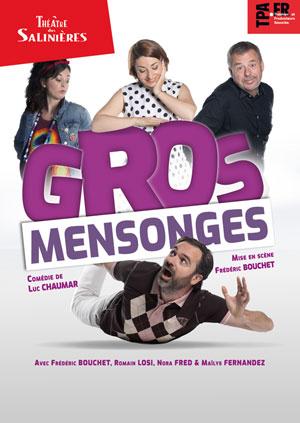 GROS MENSONGES THEATRE DES SALINIERES pièce de théâtre contemporain