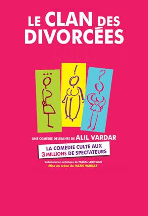 LE CLAN DES DIVORCÉES THEATRE COMEDIE DE LILLE comédie, pièce de théâtre d'humour