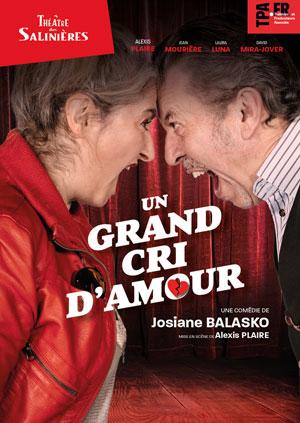 UN GRAND CRI D'AMOUR THEATRE DES SALINIERES pièce de théâtre contemporain