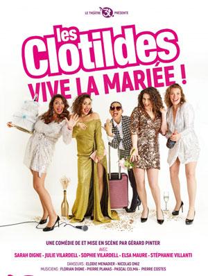 LES CLOTILDES DANS VIVE LA MARIEE LES 3T comédie, pièce de théâtre d'humour