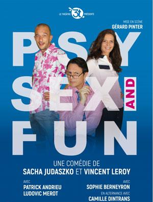 PSY SEX AND FUN LES 3T comédie, pièce de théâtre d'humour