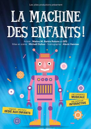 LA MACHINE DES ENFANTS! THEATRE COMEDIE DE LILLE pièce de théâtre pour enfant