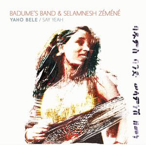 Plus d'infos sur l'évènement BADUME'S BAND & SELAMNESH ZEMENE