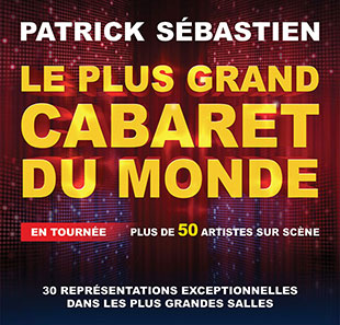 Grand spectacle LE PLUS GRAND CABARET DU MONDE 2020