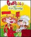 GABILOLO A LA FERME